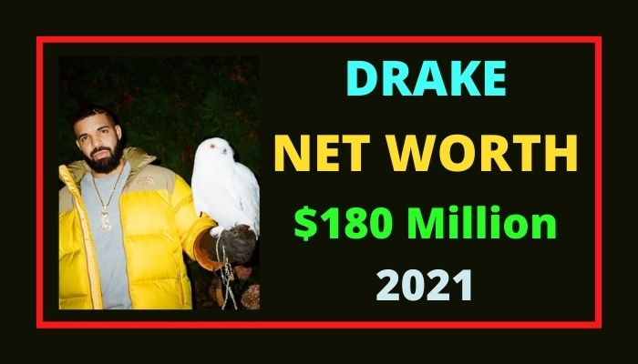 Drake Net Worth 2021, Biography, Age, Actor, Girlfriends & Wiki