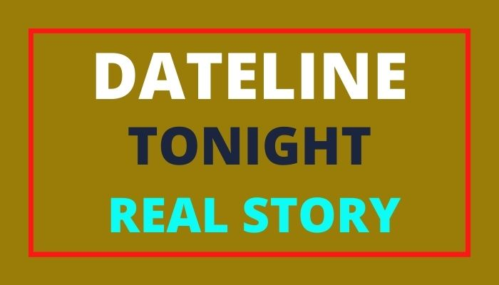 Dateline tonight April 12 2021 Sunday Story Daily Updates
