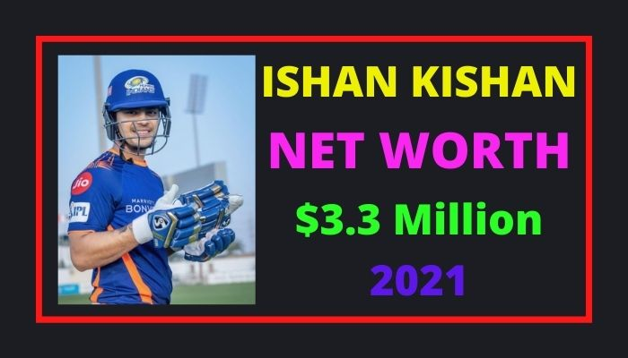 Ishan Kishan Net Worth 2021 - Biography, IPL T20, Salary, Cars, Brands & Wiki