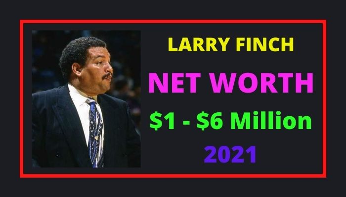 Larry Finch Net Worth 2021 - 2022, Biography, Wife, Income & Wiki