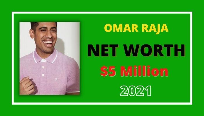 Omar Raja Net Worth 2021