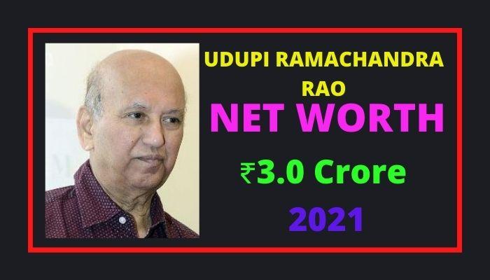 Udupi Ramachandra Rao Net Worth 2021 Biography, Height, Age, Income & Wiki