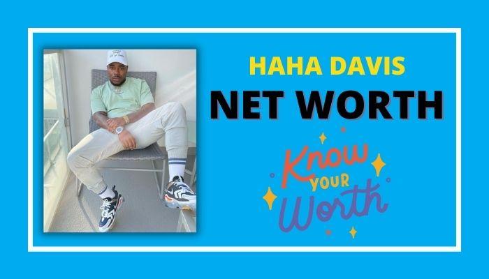 Haha Davis Net Worth
