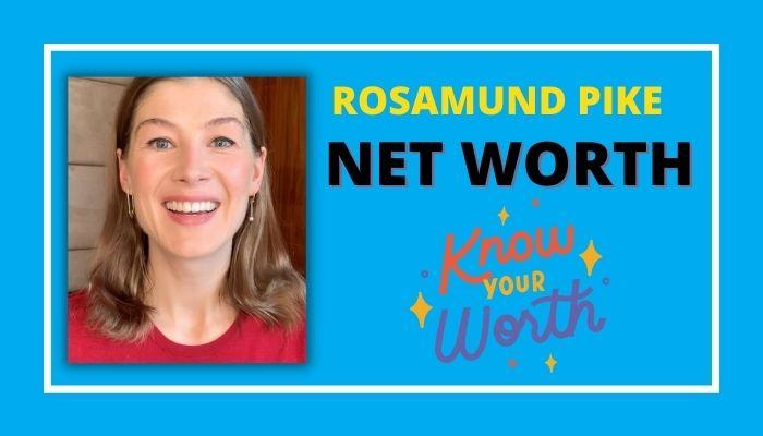 Rosamund Pike Net Worth