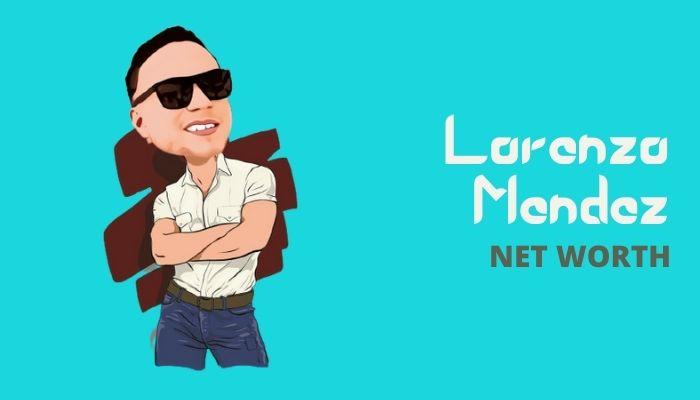 Lorenzo Mendez Net Worth