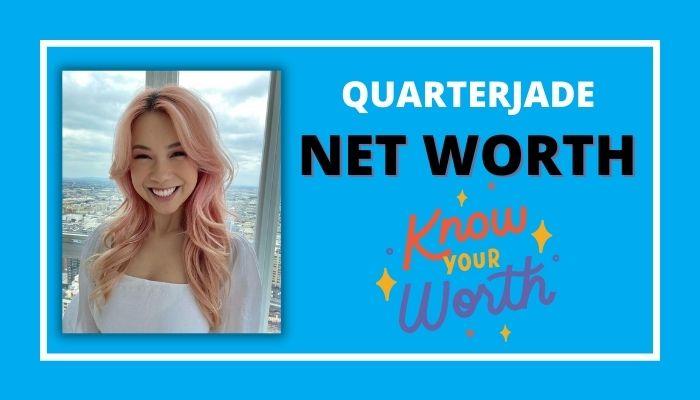 QuarterJade Net Worth