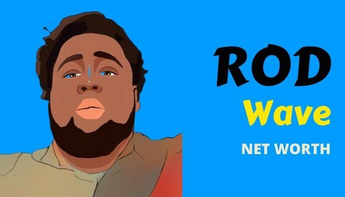 Rod Wave Net Worth