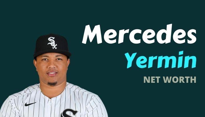 Yermin Mercedes Net Worth