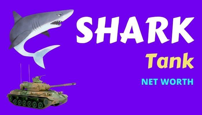 Shark Tank Net Worth 2021