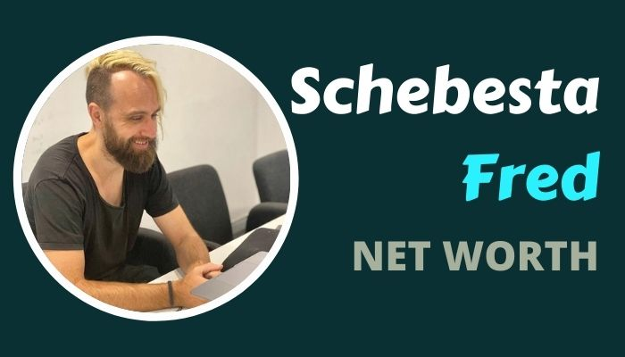 Fred Schebesta Net Worth