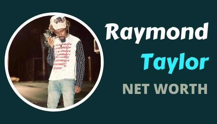 Raymond Taylor Net Worth